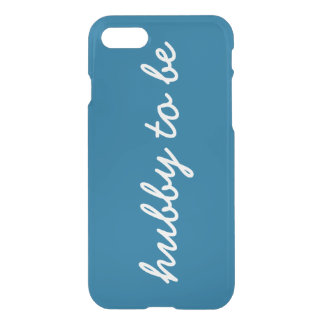 Hubby To Be Husband Boyfriend Ocean Blue Color iPhone 7 Case