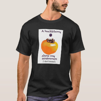 Huckleberry (don't know) T-Shirt