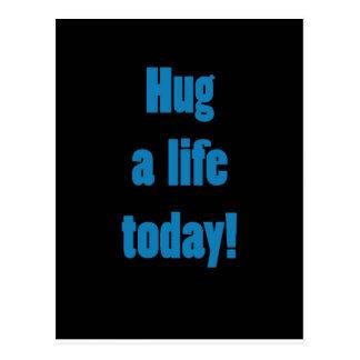 Hug a Life Today Post Cards