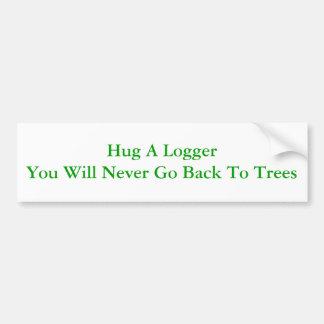 Hug A Logger Bumper Sticker