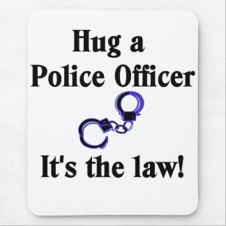 Hug a Police Officer Mouse Pad