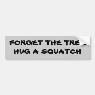 Hug a squatch not trees bumper sticker