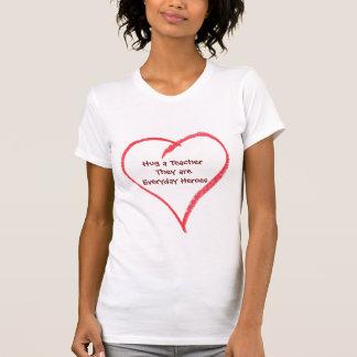 Hug a Teacher Everyday Heroes Newtown Support T-Shirt