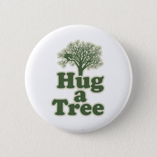 Hug a Tree for Earth Day 6 Cm Round Badge
