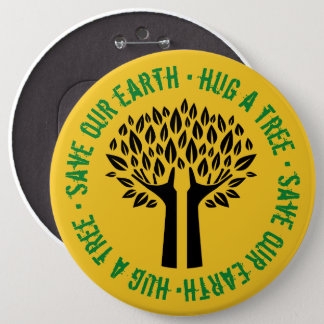 Hug a Tree Save Our Earth 6 Cm Round Badge