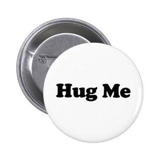 Hug Me 6 Cm Round Badge