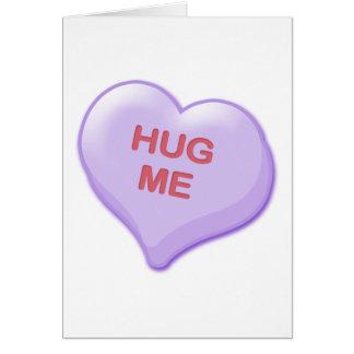 Hug Me Candy Heart Greeting Card