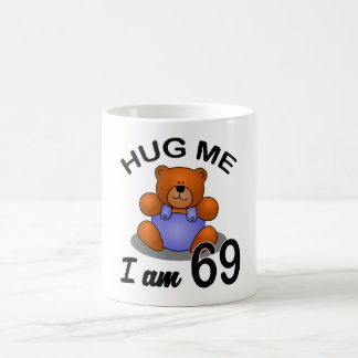 Hug me I'm 69 Coffee Mug