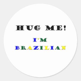 Hug Me Im Brazilian Round Sticker