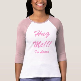 Hug Me!!!, I'm Laura T-Shirt