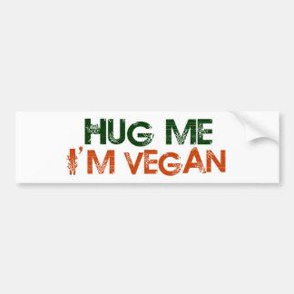 Hug Me I'M Vegan Bumper Sticker