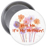 Hug Me It's My Birthday! Pin