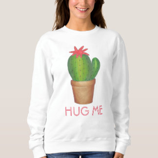 Hug Me Potted Plant Cactus Flower Sweatshirt