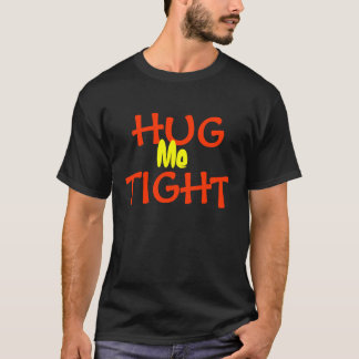 Hug Me Tight Love Shirt