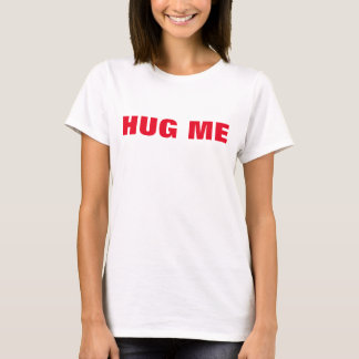 Hug Me Women's Basic T-Shirt