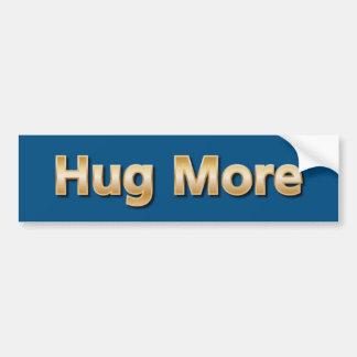 Hug More Bumper Sticker