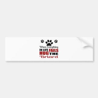 Hug The Briard Dog Bumper Sticker