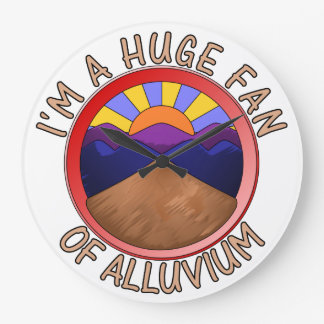 Huge Fan of Alluvium Pun Large Clock