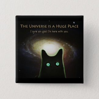 Huge Universe ~ Glad I'm Here With You 15 Cm Square Badge