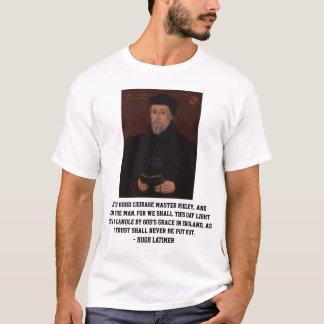 Hugh Latimer Reformation Courage Quote T-Shirt