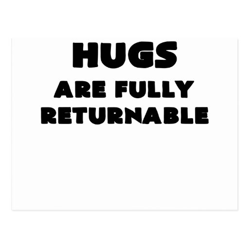 HUGS ARE FULLY RETURNABLE.png Post Cards