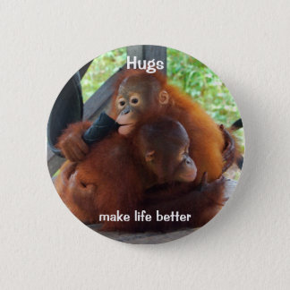 Hugs Make Life Better 6 Cm Round Badge