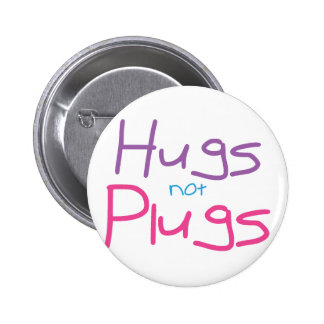 Hugs not Plugs Pink Buttons