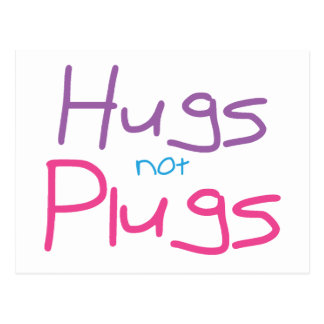 Hugs not Plugs (Pink) Postcard