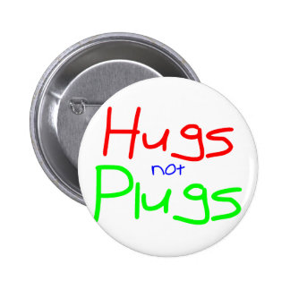 Hugs not Plugs Red Pinback Button