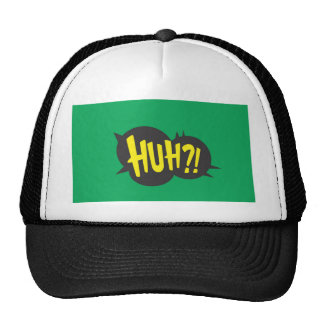 huh?!? trucker hat