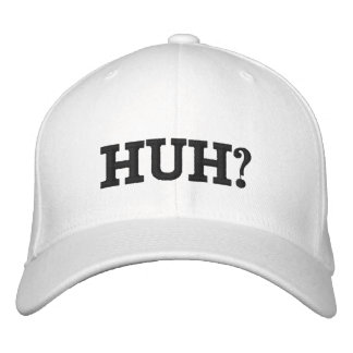 HUH? EMBROIDERED HAT