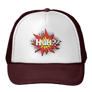 HUH? truckers hat