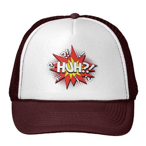 HUH? truckers hat