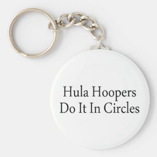 Hula Hoopers Do It In Circles Key Ring