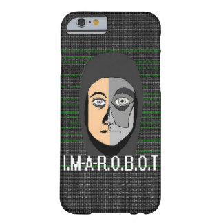"""Hull """"I.M-A-R.O.B.O.T """" Barely There iPhone 6 Case"""