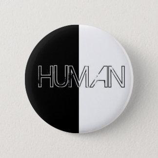 human 6 cm round badge
