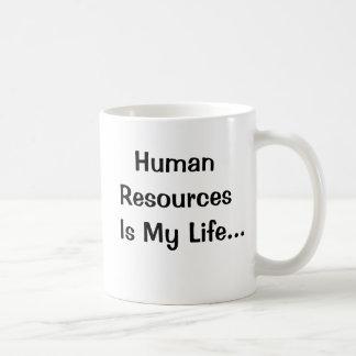 Human Resources Is My Life Coffee Mugs
