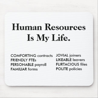 Human Resources Is My Life - HR Quote Mouse Mat