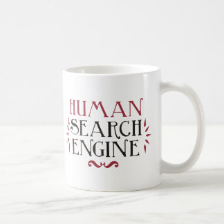 Human Search Engine Coffee Mug