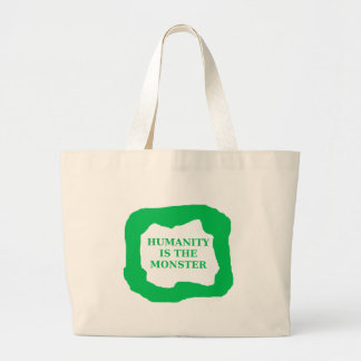 Humanity is the monster green .png large tote bag