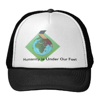 Humanity is Under Our Feet... Cap