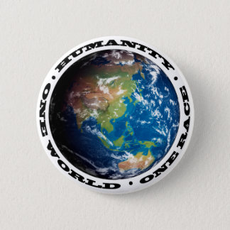 HUMANITY . ONE WORLD . ONE RACE 6 CM ROUND BADGE