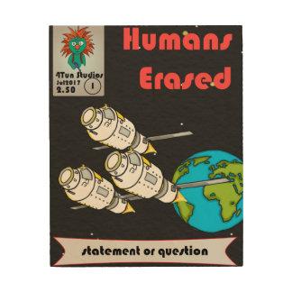 Humans Erased Vol 1 Wood Art