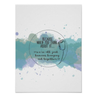 """Humans Hanging Out Together 