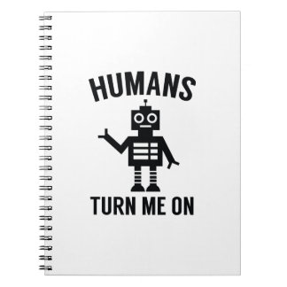 Humans Turn Me On Notebook