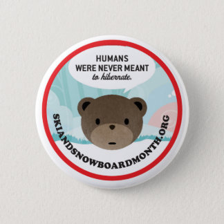 Humans Were Never Meant to Hibernate 6 Cm Round Badge