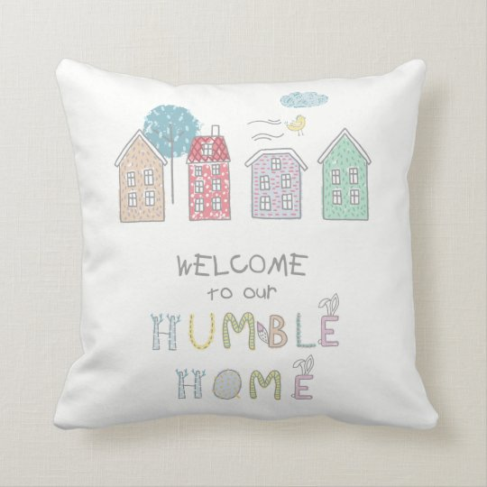 Welcome Home Throw Pillow : Humble Home Welcome ID372 Throw Pillow Zazzle