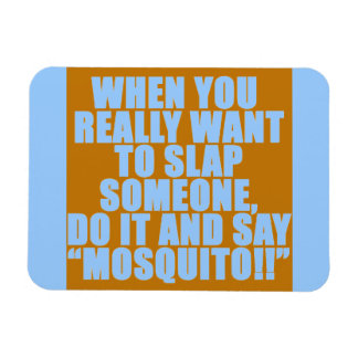 HUMOR ADVICE MOSQUITO SLAP SOMEONE LAUGHS JOKING Q RECTANGLE MAGNETS