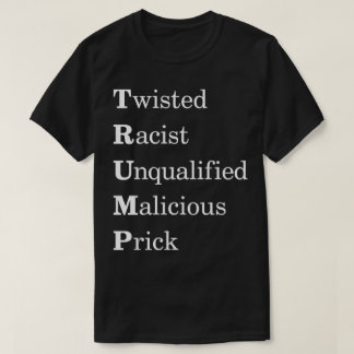 Humor Anti Trump Acronym T-Shirt