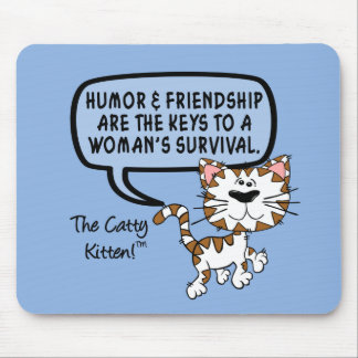 Humor & friendship are necessary for survival mousepad